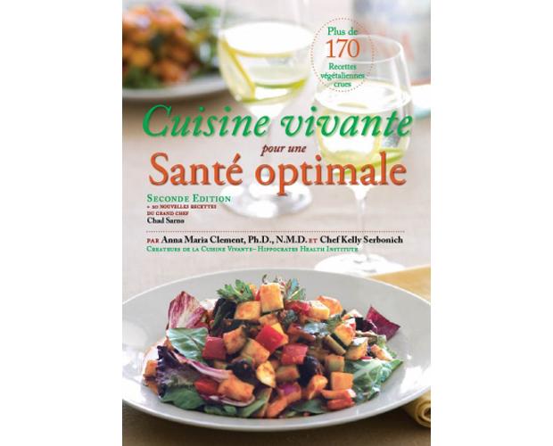 Livre cuisine vivante pour une sant optimale - Cuisine vivante pour une sante optimale ...