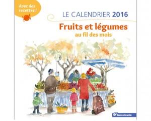Le calendrier 2016 - Fruits et légumes au fil des mois